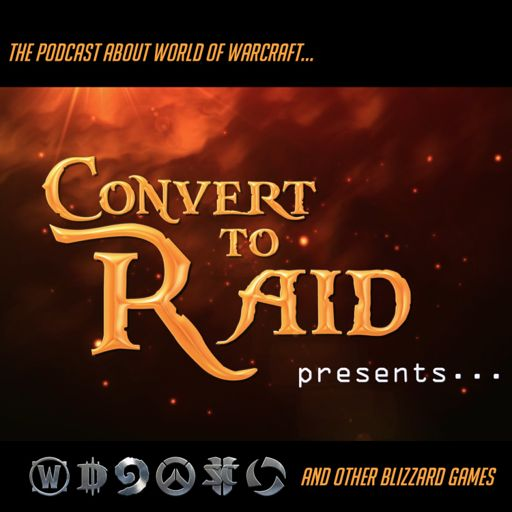 Convert to Raid Presents: The podcast for World of Warcraft