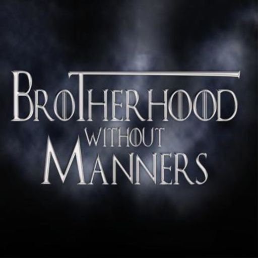 Cover art for podcast Brotherhood Without Manners - A Game of Thrones reread Podcast
