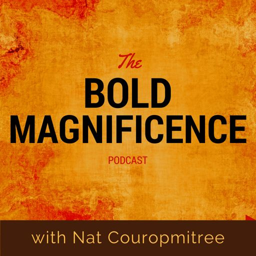Cover art for podcast Bold Magnificence: Stories and Tools that Support Us to Live Fully Alive