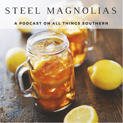 Cover art for podcast Steel Magnolias - Uplifting Conversations About Life in the South