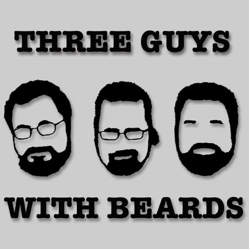 Cover art for podcast Three Guys with Beards