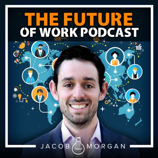 Cover art for podcast The Future of Work Podcast With Jacob Morgan