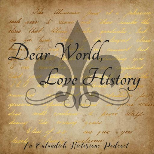 Cover art for podcast Dear World, Love History