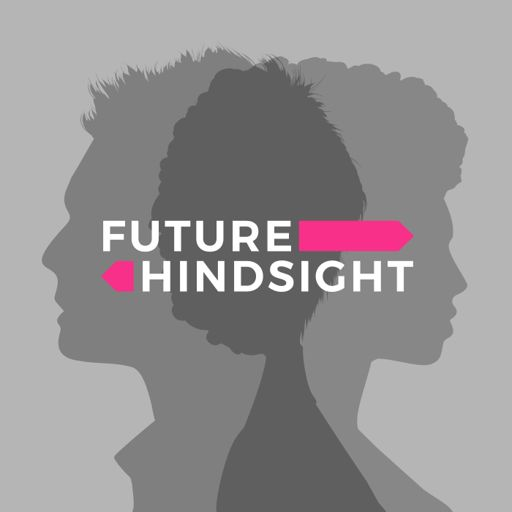 Cover art for podcast Future Hindsight