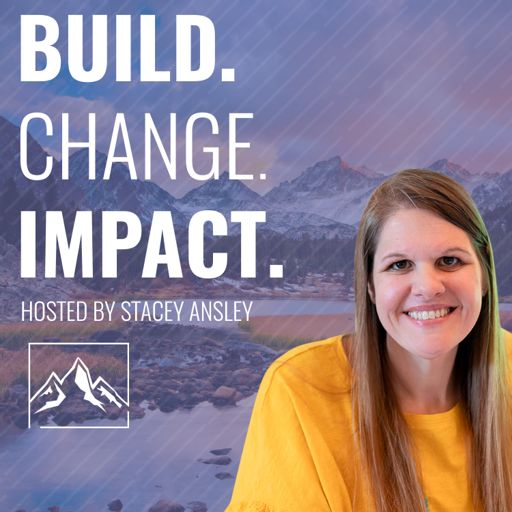 Cover art for podcast Build. Change. Impact.