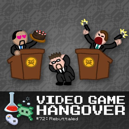 VGH #72: Rebuttaled from Video Game Hangover on RadioPublic