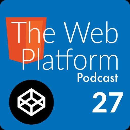 27: Building Codepen from The Web Platform Podcast on