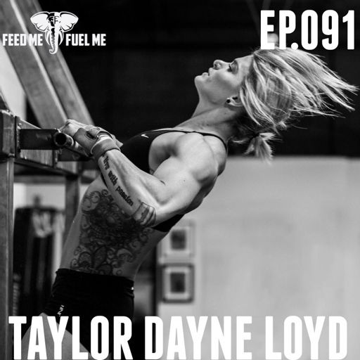 a39cc285f Feed Me Fuel Me — Committed to Change w/ Taylor Dayne Loyd — 91 from  Shrugged Collective - A network of fitness, health and performance shows  that help ...