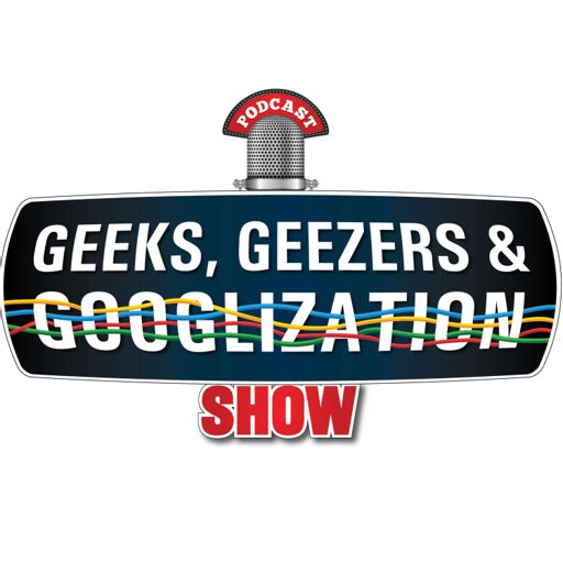 Cover art for podcast Geeks Geezers and Googlization Podcast