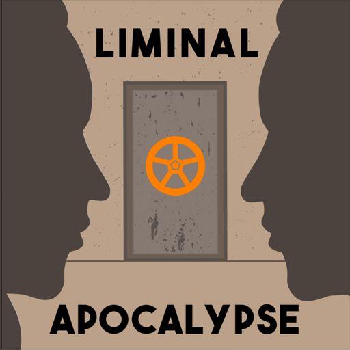 Cover art for podcast Liminal Apocalypse