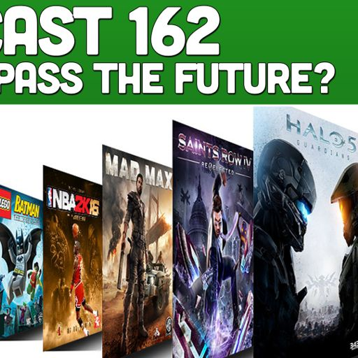 Podcast 162 Is Xbox Game Pass The Future From Xonebros A Positive