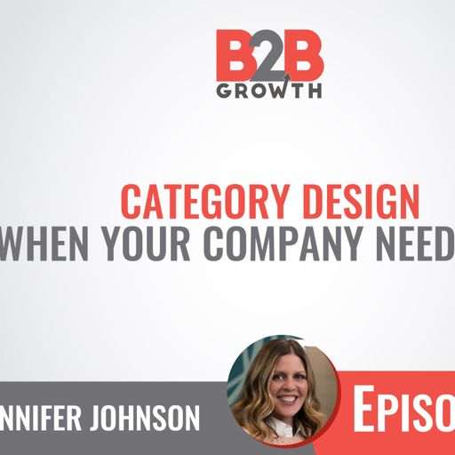853b4d9a 506: Category Design (and When Your Company Needs To Do It) w/ Jennifer  Johnson