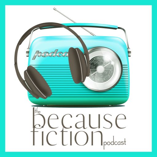 Cover art for podcast The Because Fiction Podcast