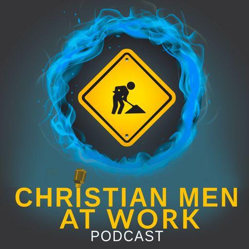 Cover art for podcast Christian Men at Work Podcast