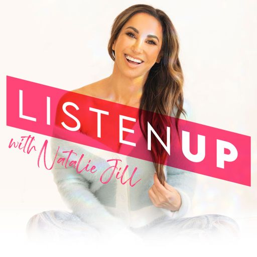 Cover art for podcast Listen Up! with Natalie Jill