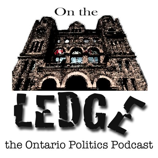 Cover art for podcast On the Ledge - the Ontario Politics Podcast
