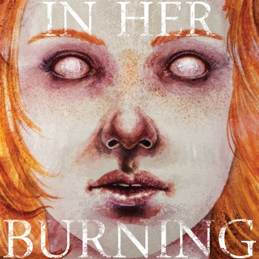 Cover art for podcast In Her Burning: A Surreal Diary