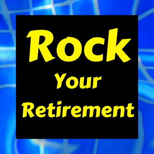 Cover art for podcast Rock Your Retirement Show