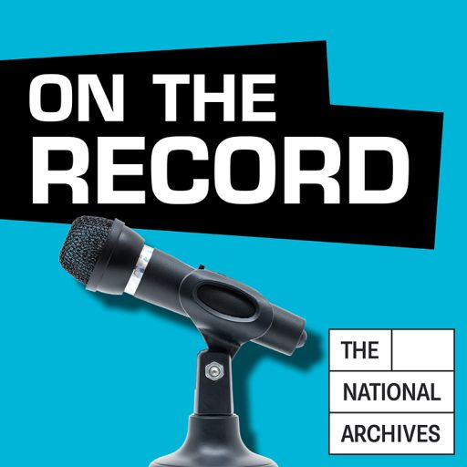 Cover art for podcast On the Record at The National Archives