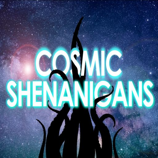 Cover art for podcast Cosmic Shenanigans