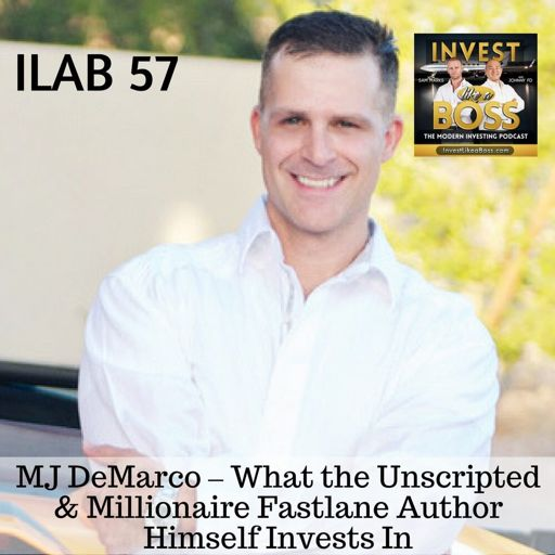 57: MJ DeMarco – What the Unscripted & Millionaire Fastlane Author
