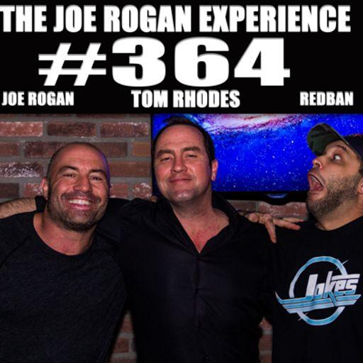 364 - Tom Rhodes from The Joe Rogan Experience on RadioPublic