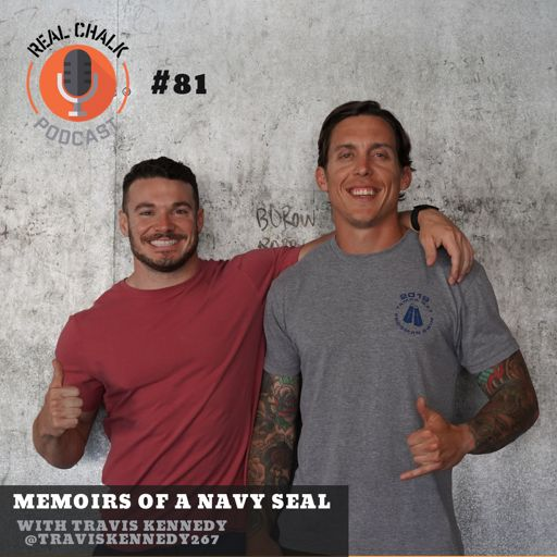 Memoirs of a Navy Seal with Travis Kennedy — Real Chalk #81