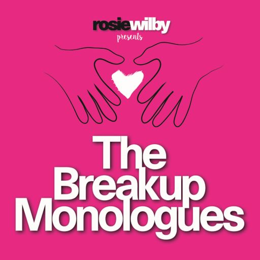 Cover art for podcast The Breakup Monologues with Rosie Wilby