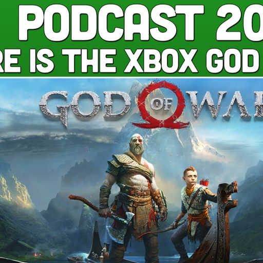 Podcast 208 Where Is The Xbox God Of War From Xonebros A Positive
