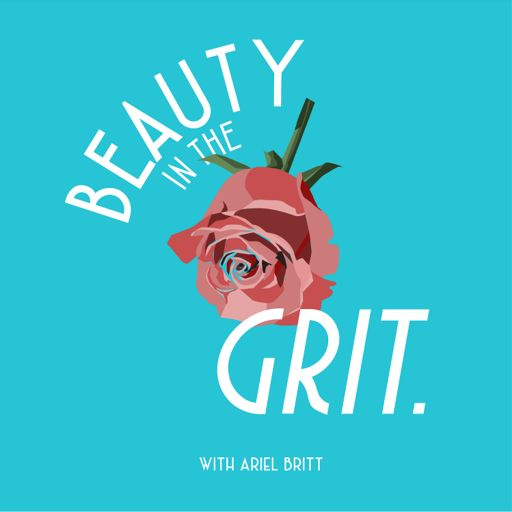 Cover art for podcast Beauty in the Grit