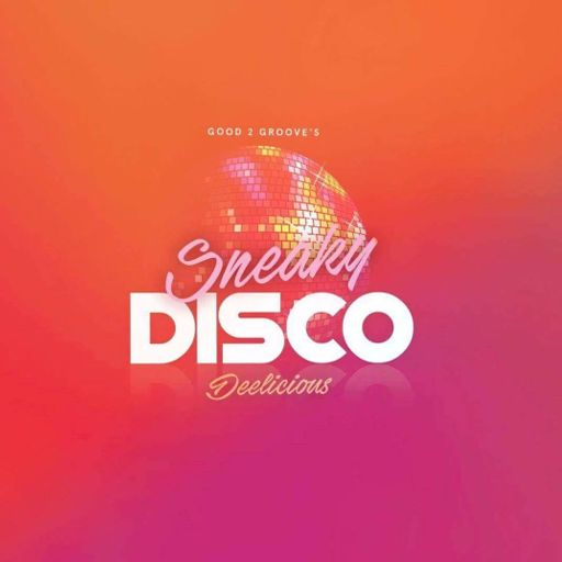 Sneaky Disco EP90 Feat Good2Groove Exclusive Guest Mix - J&M
