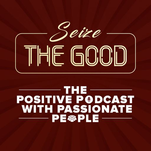 Cover art for podcast Seize the Good