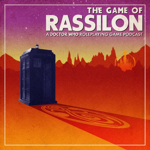 Cover art for podcast The Game of Rassilon: A Doctor Who Roleplaying Game Podcast