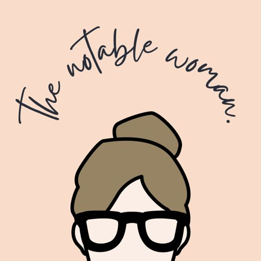 Cover art for podcast The Notable Woman Podcast