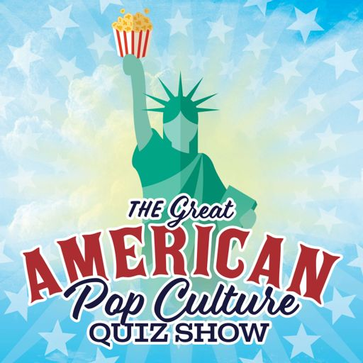 Cover art for podcast The Great American Pop Culture Quiz Show