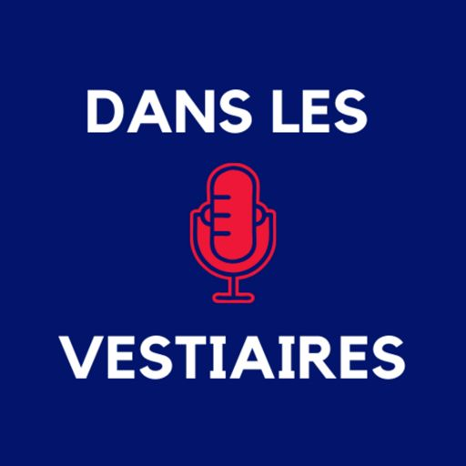 Cover art for podcast (dans les) Vestiaires !