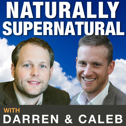 Cover art for podcast Naturally Supernatural with Darren Hibbs and Caleb Harper