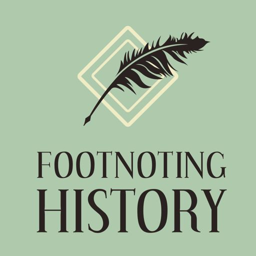 Cover art for podcast Footnoting History
