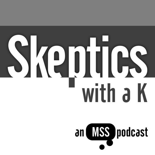 Skeptics with a K: Episode #088 from Skeptics with a K on