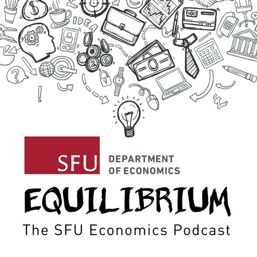 Cover art for podcast Equilibrium: the SFU Economics Podcast