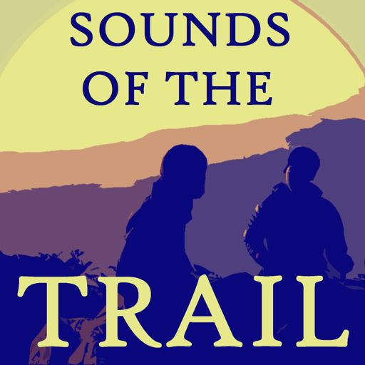 Cover art for podcast Sounds of the Trail
