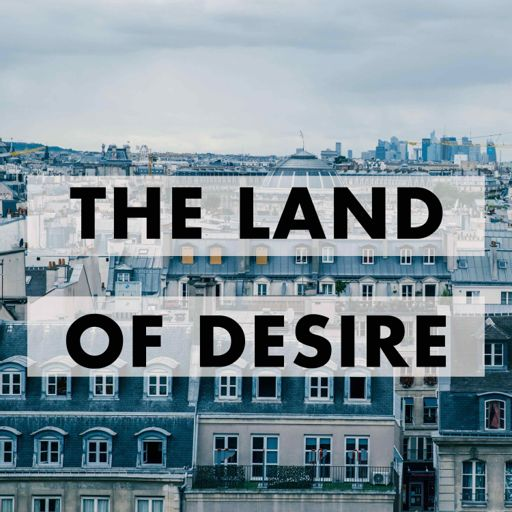 Cover art for podcast The Land of Desire: French History and Culture