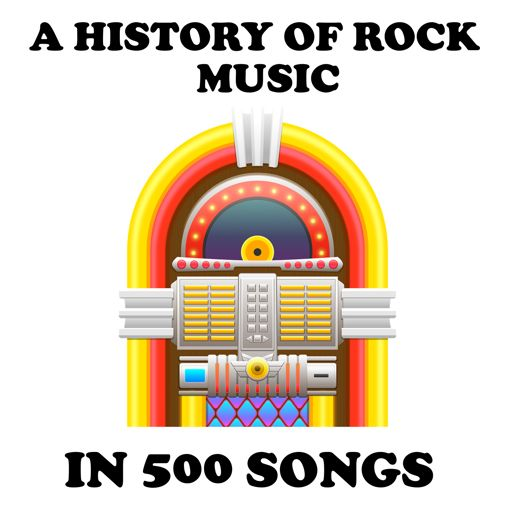 Cover art for podcast A History of Rock Music in 500 Songs