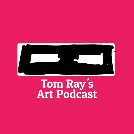 Cover art for podcast Tom Ray's Art Podcast