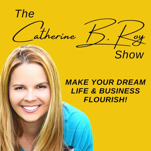 Cover art for podcast The Catherine B. Roy Show