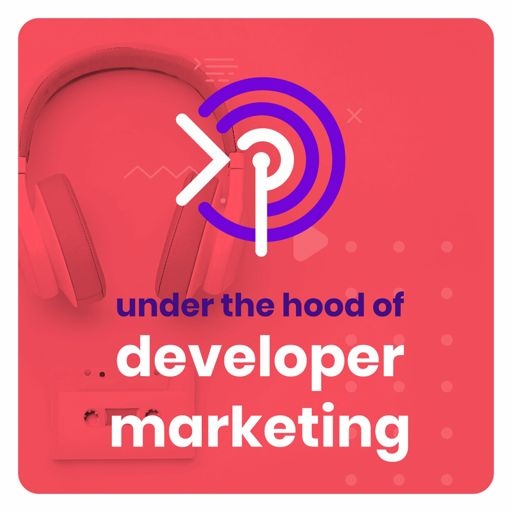 Cover art for podcast Under the Hood of Developer Marketing
