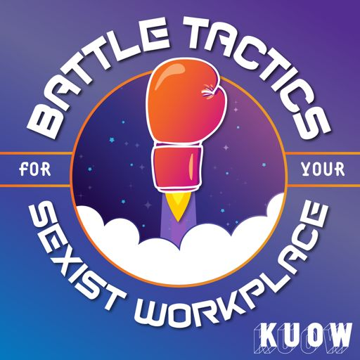 Cover art for podcast Battle Tactics for Your Sexist Workplace