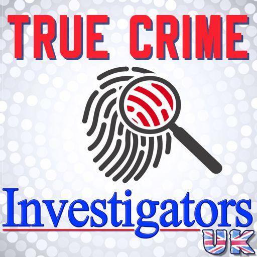 Cover art for podcast True Crime Investigators UK