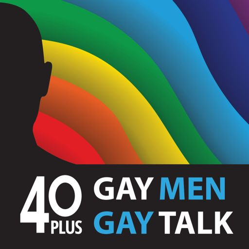 Cover art for podcast 40 Plus: Gay Men. Gay Talk.