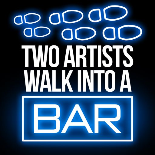 Cover art for podcast Two Artists Walk into a Bar